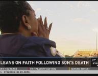 Mom leans on faith following son's death